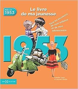 1953 Le Livre De Ma Jeunesse Amazon Fr Laurent Chollet