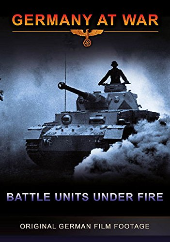 Germany at War - Battle Units Under Fire