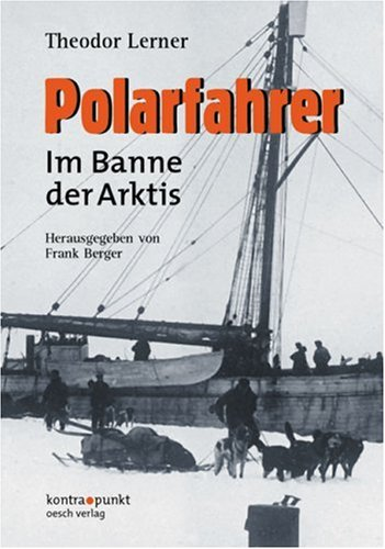 Polarfahrer: Im Banne der Arktis