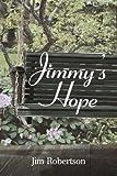 Jimmy's Hope, Jim Robertson, 0595312160