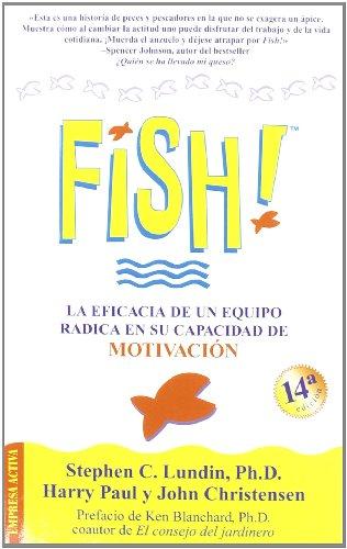 Descargar Libro Fish!: La Eficacia De Un Equipo Radica En Su Capacidad De Motivación Stephen C. Lundin