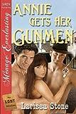 Annie Gets Her Gunmen, Larissa Stone, 1606019430