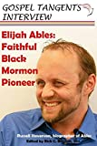 img - for Elijah Ables: Faithful Black Mormon Pioneer: with Russell Stevenson, biographer of Elijah Ables book / textbook / text book