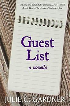 Guest List: A Novella by [Gardner, Julie C.]