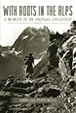 With Roots in the Alps, Annelou Perrenoud, 1496915631