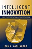 Intelligent Innovation, John A. Cogliandro, 1932159614