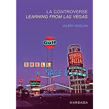 La controverse Learning from Las Vegas: Un retour sur l'émergence du postmodernisme en architecture (French Edition)