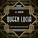 Queen Lucia: The BBC Radio 4 Dramatization | E. F. Benson,Aubrey Woods