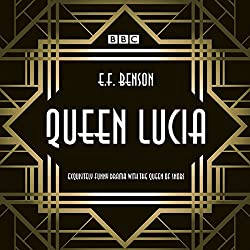 Queen Lucia: The BBC Radio 4 dramatisation