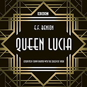 Queen Lucia: The BBC Radio 4 dramatisation Radio/TV Program