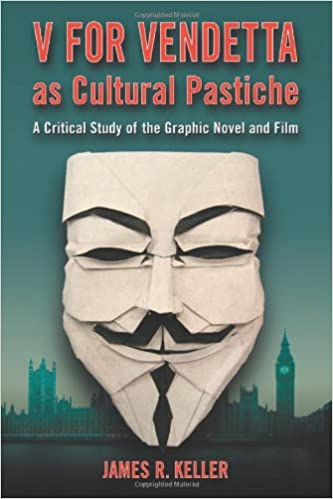 Amazon v for vendetta as cultural pastiche a critical study of amazon v for vendetta as cultural pastiche a critical study of the graphic novel and film 9780786434671 james r keller books fandeluxe Images