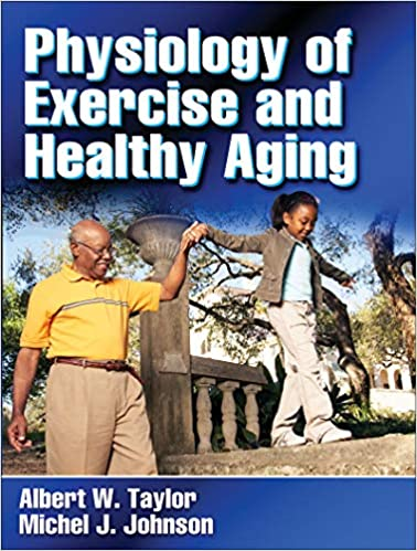 physiology of exercise and healthy aging 9780736058384 medicine