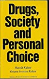 img - for Drugs Society and Personal Choice by Harold Kalant (1972-12-03) book / textbook / text book
