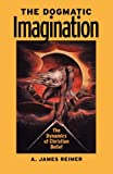 The Dogmatic Imagination, A. James Reimer, 083619246X