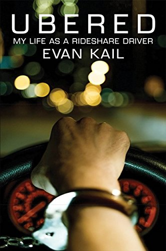 Ubered: My Life As A Rideshare Driver by Evan Kail ebook deal