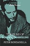 The Films of Roberto Rossellini, Peter E. Bondanella, 0521398665