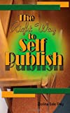 The Right Way to Self Publish, Zorina Frey, 1491075988