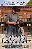 Laundry Lady's Love (Stones Creek Ladies of Sanctuary House Book 1)