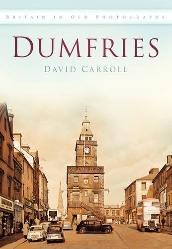 Dumfries in Old Photographs (Scotland in Old Photographs) by Carroll, David published by Non Basic Stock Line (1996) [Paperback]