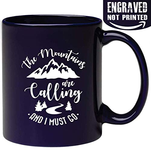 Engraved The Mountains are Calling And I Must Go Coffee Mug- I love you to the adventure begins and back camping travel hiking never ends for Retired Dad Grandpa Boyfriend -
