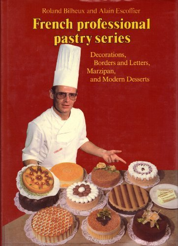 Doughs, Batters, and Meringues (The Professional French Pastry Series, Vol 1) (English and French Edition)