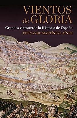 Vientos de gloria: Grandes victorias de la Historia de España ...