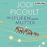 Die Spuren meiner Mutter | Jodi Picoult