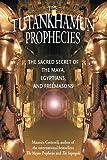 The Tutankhamun Prophecies: The Sacred Secret of
