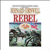 Rebel: Nathaniel Starbuck Chronicles Book I | Bernard Cornwell