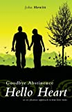 Goodbye Abstinence, Hello Heart, John Hewitt, 160462714X