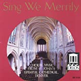 Sing We Merrily: Choral Music from St. John's Episcopal Cathedral, Denver