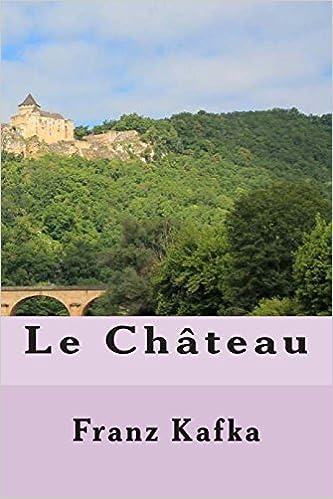 Leggi i nuovi libri online gratis senza download Le chateau (French Edition) 1507837860 PDF CHM ePub