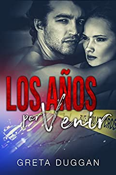 LOS AÃ'OS POR VENIR (Spanish Edition)