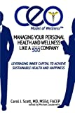 The CEO Model of Wellness, Carol Scott, 149750340X