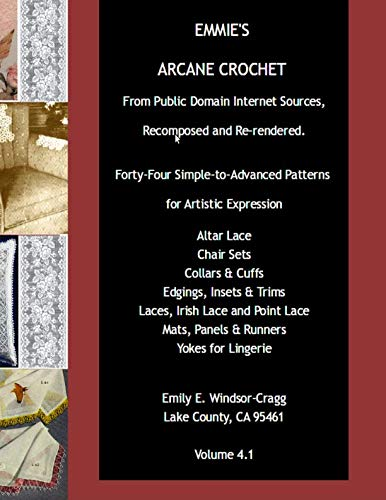 - Emmie's ARCANE CROCHET: Forty-Four Simple-to-Advanced Patterns for Artistic Expression