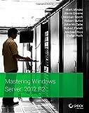 Mastering Windows Server 2012 R2 by Mark Minasi (2014-01-17)