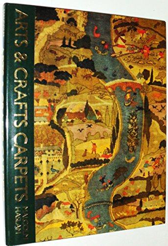 Arts & crafts carpets. [Hardcover] [Jan 01, 1991] Haslam, Malcolm; Illustrated,