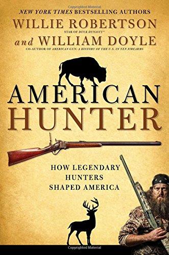 American Hunter: How Legendary Hunters Shaped America ()