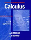 Calculus : Ideas and Applications Technology Tools Manual, Himonas, Alex and Howard, Alan, 0471431923