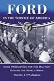 Ford in the Service of America, Timothy J. O'Callaghan, 0786444851