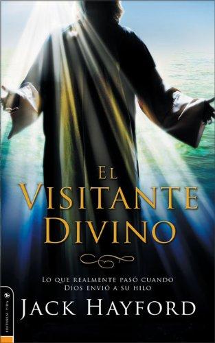 El Visitante Divino/ The Divine Visitor: Lo Que Realmente Paso Cuando Dios Envio a Su Hijo/ What Really Happened When God Sent His Son