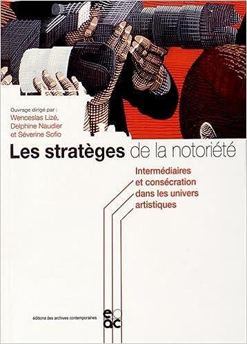 Livre gratuits en ligne Les stratèges de la notoriété pdf, epub