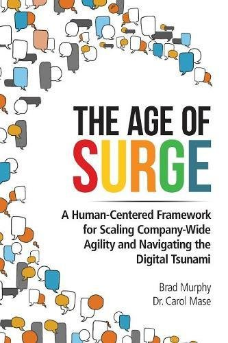 The Age of Surge: A Human-Centered Framework for Scaling Company-Wide Agility and Navigating the Tsunami of Digital
