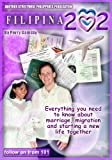 Filipina 202 - MIgrate And Marry Your Dream Filipina (Filipina Dreams Book 2)
