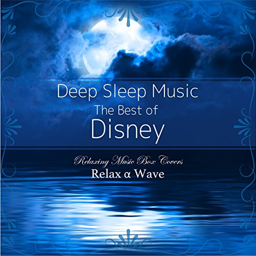 Deep Sleep Music - The Best of Disney: Relaxing Music Box Covers (Instrumental Version)