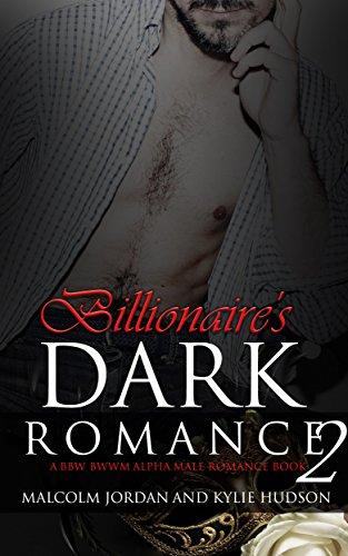Billionaire's Dark Romance 2 (A BWWM BBW Alpha Male Romance