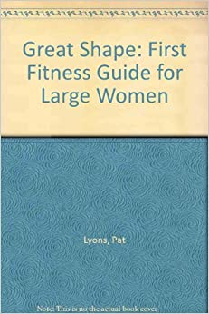 Book Great Shape: First Fitness Guide for Large Women