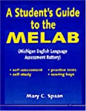A Student's Guide to the MELAB, Mary C. Spaan, 0472081462