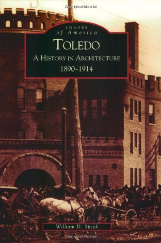 Toledo: A History in Architecture 1890-1914 (Images of - Wi In Madison Shops