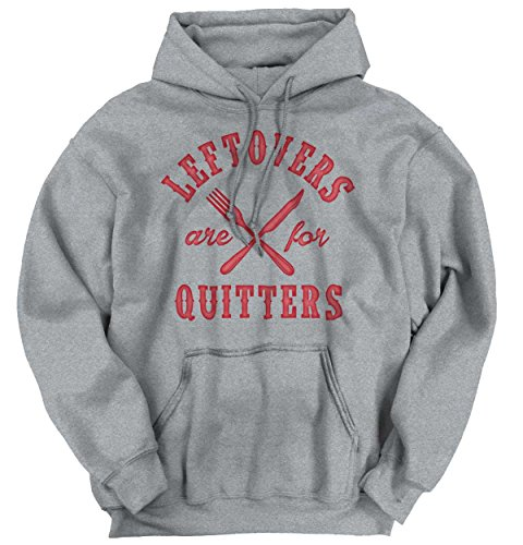 Brisco Brands Leftovers Are For Quitters Holiday Thanksgiving Food Funny Hoodie Sweatshirt